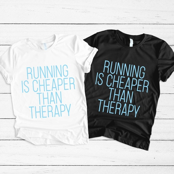490a500556f RUNNING IS CHEAPER THAN THERAPY RUNNER WORKOUT GYM